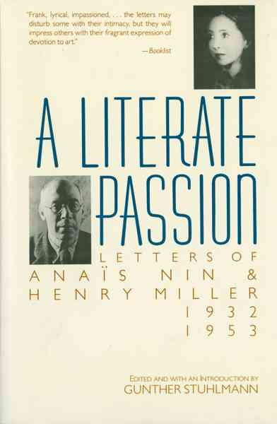 A Literate Passion By Nin, Anais/ Miller, Henry/ Stuhlmann, Gunther (EDT)