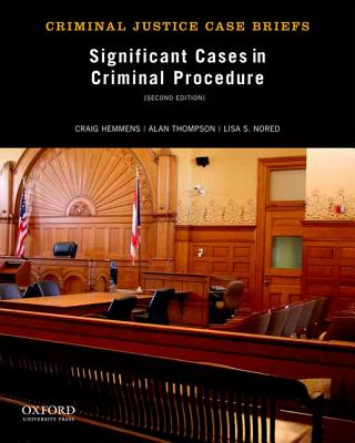 Significant Cases in Criminal Procedure By Hemmens, Craig/ Thompson, Alan/ Nored, Lisa S.