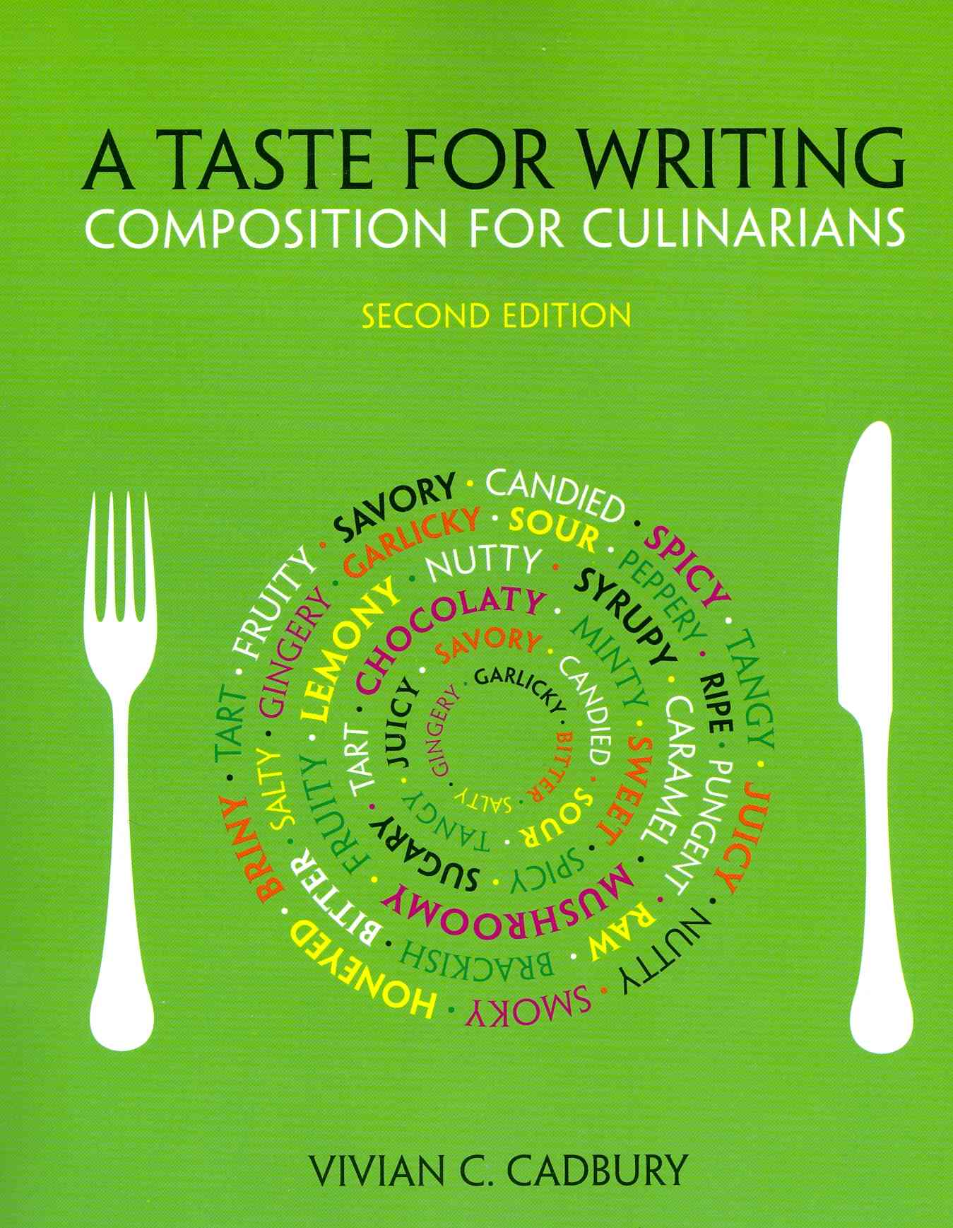 A Taste for Writing By Cadbury, Vivian C.