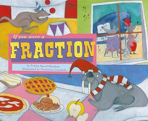 If You Were a Fraction By Shaskan, Trisha Speed/ Carabelli, Francesca (ILT)