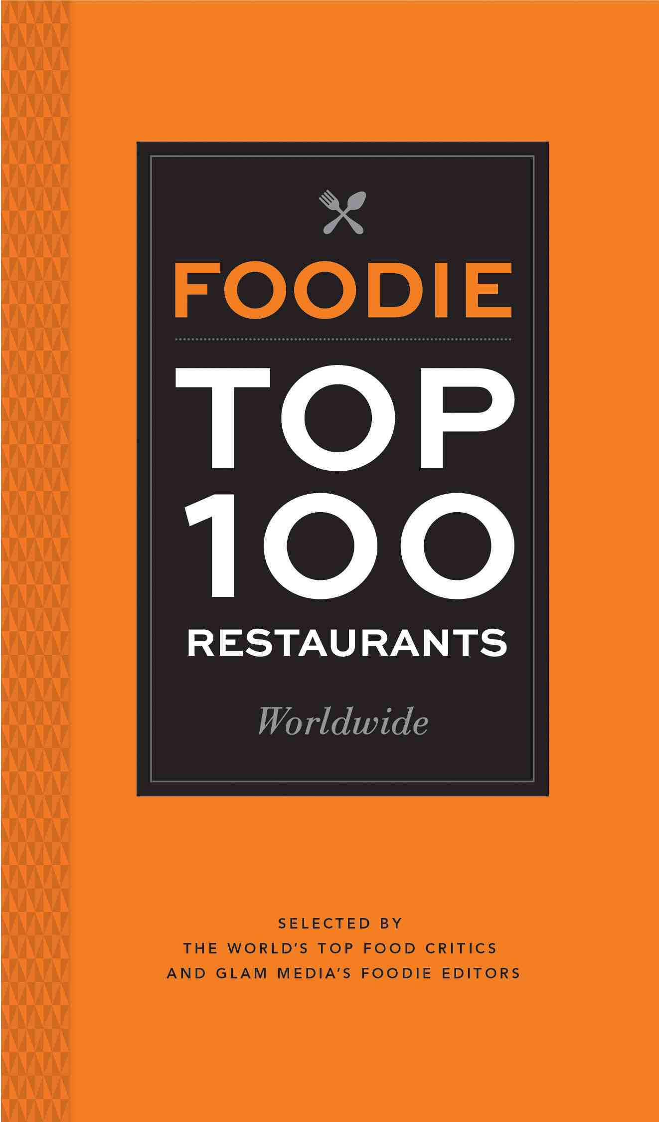 Foodie Top 100 Restaurants Worldwide By Glam Media (COR)