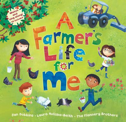A Farmer's Life for Me By Dobbins, Jan/ Huliska-Beith, Laura (ILT)